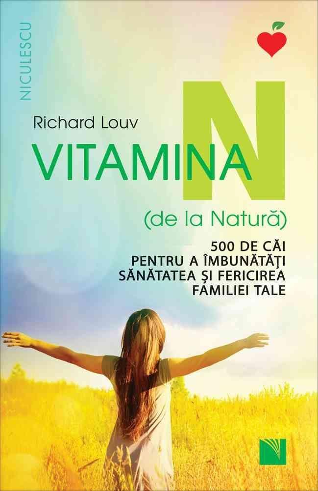 Vitamina N (de la Natura). 500 de cai pentru a imbunatati sanatatea si fericirea familiei tale