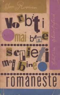 Vorbiti mai bine, scrieti mai bine romaneste
