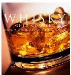 Whisky. Ghid complet: istorie, prelucrare, degustare, varietăţi din toată lumea