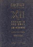 Al XII-lea Congres National de Chirurgie - Rapoarte-Corapoarte si Rezumatele Comunicarilor