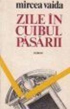 Zile in cuibul pasarii - Roman