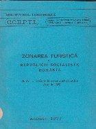 Zonarea turistica a Republicii Socialiste Romania. A IV-a sesiune de comunicari stiintifice Aprilie 1976